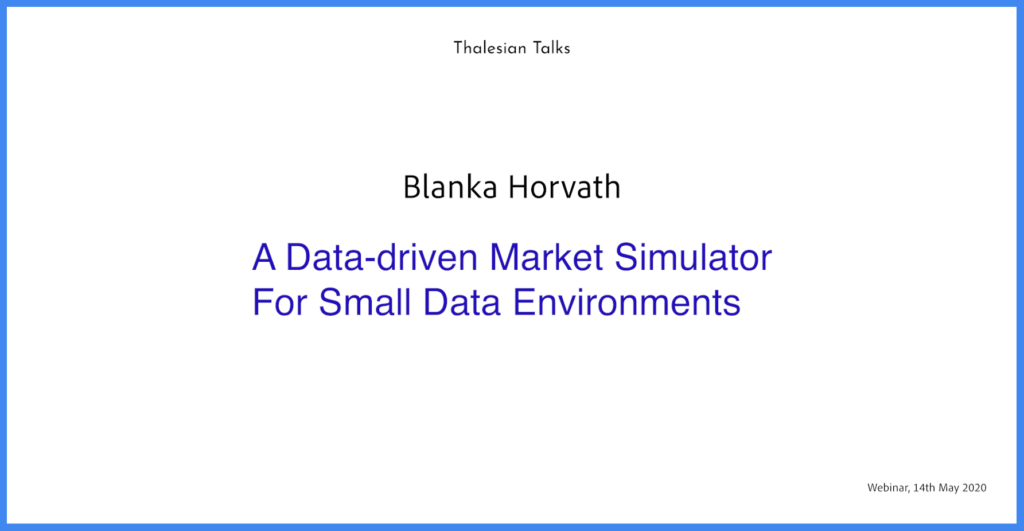 Blanka Horvath: A Data-driven Market Simulator