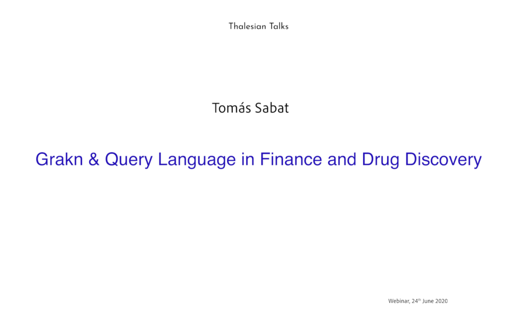 Tomás Sabat: Grakn & Query Language in Finance and Drug Discovery