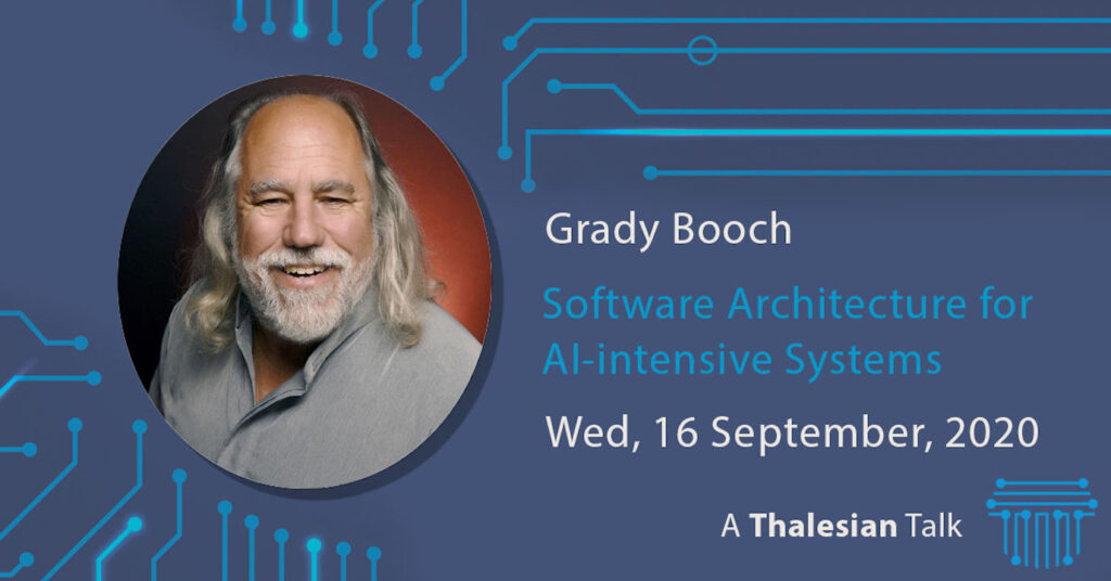 Grady Booch: Software Architecture for AI-intensive Systems