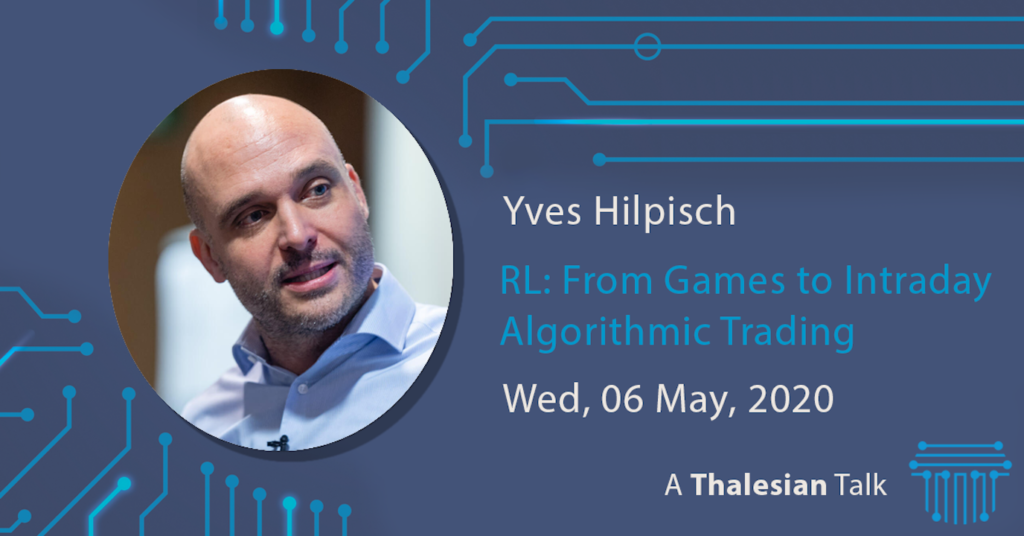 Yves Hilpisch: RL: From Games to Intraday Algorithmic Trading