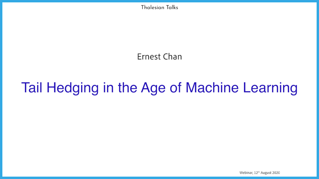 Ernest Chan: Tail Hedging in the Age of Machine Learning